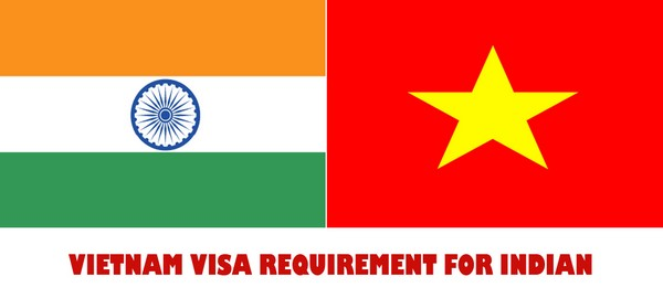 VIETNAM VISA REQUIREMENT FOR INDIAN